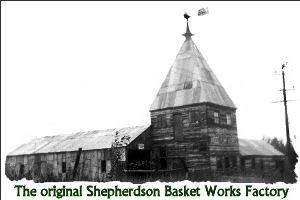 Picture of the original Shepherdson Basket Works Factory